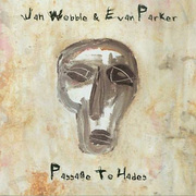 Jah_wobble_evan_parker-passage_to_hades_span3