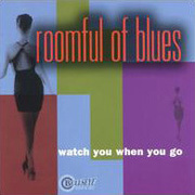 Roomful_of_blues-watch_you_when_you_go_span3