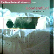 Blue Series Continuum: GoodandEvil Sessions GoodandEvil
