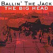 Ballin_the_jack-the_big_head_span3