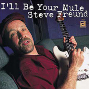 I'll Be Your Mule Steve Freund