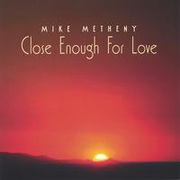 Mike_metheny-close_enough_for_love_span3