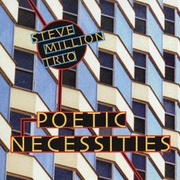 Poetic Necessities Steve Million Trio