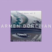 Mystic Heights: Grand Ideas, Volume 2 Armen Donelian