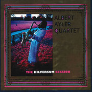 The Hilversum Session Albert Ayler