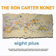Eight Plus Ron Carter Nonet