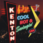 Cool, Hot & Swingin' The Stan Kenton Orchestra