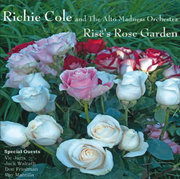 Risë's Rose Garden Richie Cole and the Alto Madness Orchestra
