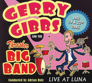 Live at Luna Garry Gibbs and The Thrasher Big Band
