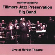 Live at Herbst Theatre Karlton Hester's Fillmore Jazz Preservation Big Band