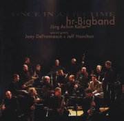 Once in a Lifetime hr-Bigband