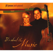 It's About the Music Jill Jensen/Jack Grassel
