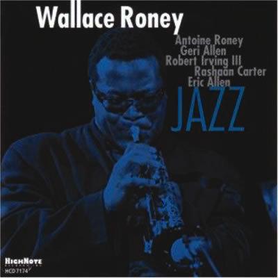 Wallace Roney: Jazz - JazzTimes