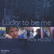 Mark_murphy-lucky_to_be_me_span3