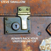 Steve_swallow-always_pack_your_uniform_span3
