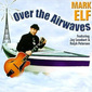 Mark_elf-over_airwaves_thumb