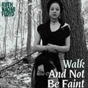 Ruth_naomi_floyd-walk_not_faint_span3