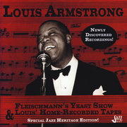 Fleischmann's Yeast Show & Louis' Home-Recorded Tapes Louis Armstrong