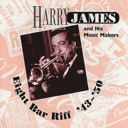 Eight Bar Riff '43-'50 Harry James