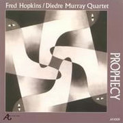 Prophecy Fred Hopkins/Dierdre Murray Quartet