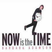 Now Is the Time Barbara Adamson