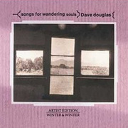 Dave_douglas-songs_for_wandering_souls_span3