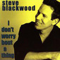 Steve_blackwood-i_dont_worry_thumb