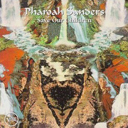 Pharoah_sanders-save_our_children_span3