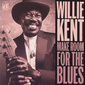 Willie_kent-make_room_for_blues_thumb