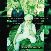 Larry_coryell_tom_coster_steve_smith-cause_and_effect_span3
