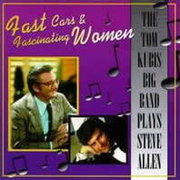 Tom_kubis_big_band_plays_steve_alen-fast_cars_and_fascinating_women_span3