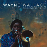 Wayne_wallace-nature_of_the_beat_span3