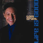 Life Is Good Tom Grant