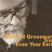 Richard_grossman_trio-even_your_ears_span3