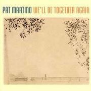 Pat_martino_we_ll_be_together_again_span3
