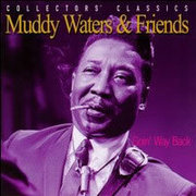 Muddy_waters_and_friends-goin_way_back_span3