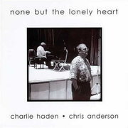 Charlie_haden_chris_anderson-none_but_the_lonely_heart_span3
