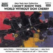 New_york_jazz_collective-i_dont_know_this_world_without_don_cherry_span3
