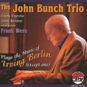 Plays the Music of Irving Berlin (Except One) John Bunch Trio
