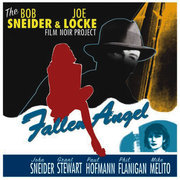 Fallen Angel The Bob Sneider and Joe Locke Film Noir Project