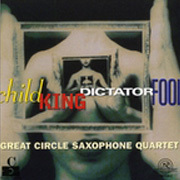 Great_circle_sax_quartet-child_king_dictator_fool_span3