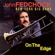 John_fedchock_new_york_big_band-on_the_edge_span3