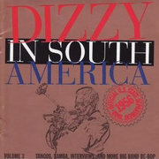 Dizzy in South America Volume 3 Dizzy Gillespie