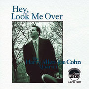 Hey, Look Me Over The Harry Allen-Joe Cohn Quartet