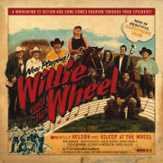Willie and the Wheel Willie Nelson & Asleep at the Wheel