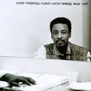 Henry_threadgill-wheres_your_cup_span3