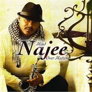 Mind Over Matter Najee