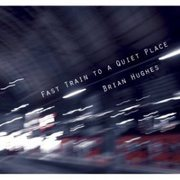 Brian_hughes-fast_train_to_a_quiet_place_span3