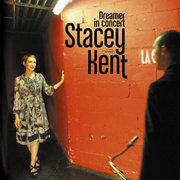 Dreamer In Concert Stacey Kent