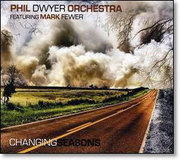 Changing Seasons Phil Dwyer Orchestra